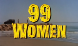 I watch movies so you don't have to #5 – 99 Women (1969) Warning: SPOILERS!